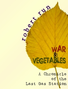 War and Vegetables was written and designed by Robert Run